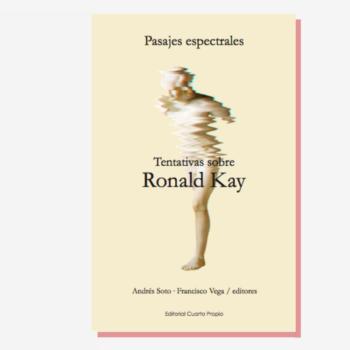 Pasajes espectrales.Tentativas sobre Ronald Kay